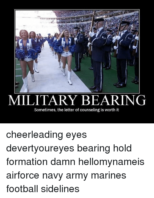 cheerleading: MILITARY BEARING  Sometimes, the letter of counseling is worth it cheerleading eyes devertyoureyes bearing hold formation damn hellomynameis airforce navy army marines football sidelines