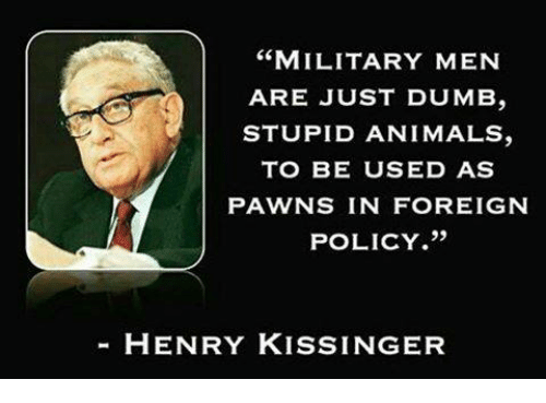 Image result for henry kissinger soldiers are stupid