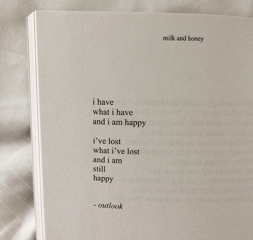 Outlook: milk and honey  i have  what i have  and i am happy  i've lost  what i've lost  and i am  sti  happy  - outlook
