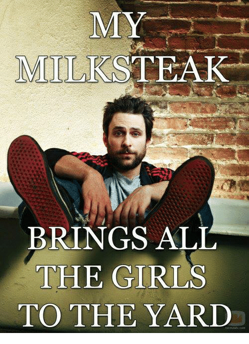 Memes, 🤖, and Yard: MILLI STEAK  BRINGS ALL  THE GIRLS  TO THE YARD