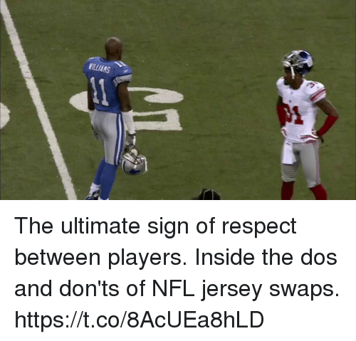 Memes, Nfl, and Respect: MILLIANS The ultimate sign of respect between players.  Inside the dos and don'ts of NFL jersey swaps. https://t.co/8AcUEa8hLD