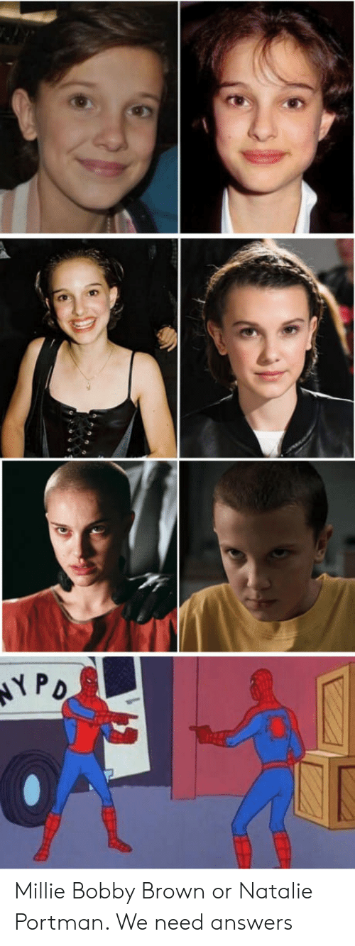 Bobby Brown: Millie Bobby Brown or Natalie Portman. We need answers