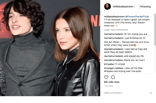 slayed: milliebobbybrown Following  milliebobbybrown @finnwolfhardofficial  I'm so blessed to have a great (on screen  romance) with this lovely boy! Eleven  loves you  Load more comments  mariahlumsdenn im not crying you are  mariahlumsdenn i just finished s2 im  mit_hZİ Woah Daneel Harries and Ezra  Miller when they were kids  mariahlumsdenn i cant belive they did  what they do best AGAIN  mariahlumsdenn and slayed my life  mariahlumsdenn thank you so much  kimyaba l'm shook  stranger.reddies Lmao all the fillie  shippers are crying over this post  941,292 likes  1 DAY AGO  Add a comment..