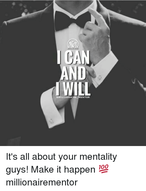 Memes, 🤖, and All: MILLION AL  ENTOR It's all about your mentality guys! Make it happen 💯 millionairementor