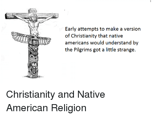 MIM Early Attempts To Make A Version Of Christianity That Native - Native american religion