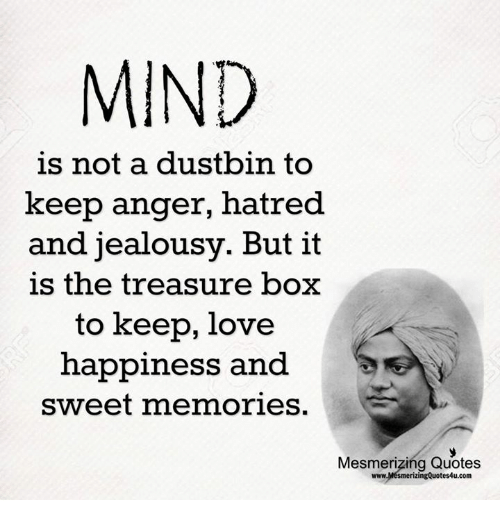 Love And Anger Quotes: MIND Is Not A Dustbin To Keep Anger Hatred And Jealousy