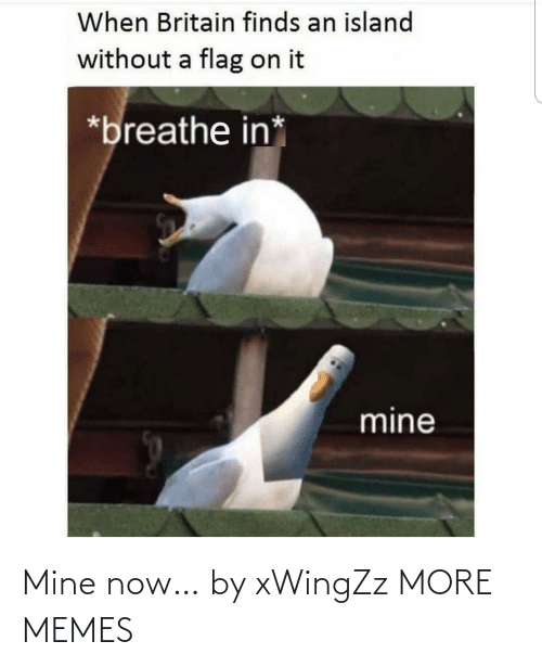 mine: Mine now… by xWingZz MORE MEMES