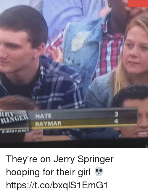 Jerry Springer: MINGEN ATE  RAYMAR  NDERRVIERRY They're on Jerry Springer hooping for their girl 💀 https://t.co/bxqlS1EmG1