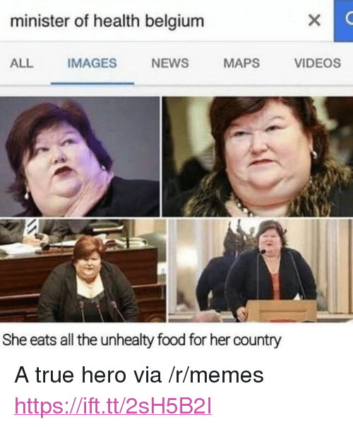 "Belgium, Food, and Memes: minister of health belgium  ALL  IMAGES  NEWS  MAPS  VIDEOS  She eats all the unhealty food for her country <p>A true hero via /r/memes <a href=""https://ift.tt/2sH5B2I"">https://ift.tt/2sH5B2I</a></p>"