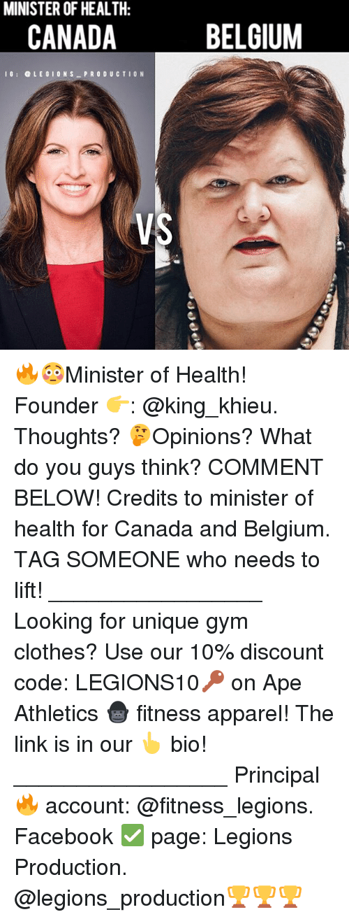 Belgium, Clothes, and Facebook: MINISTER OF HEALTH:  CANADA  I G LEGION S  PRODUCTION  VS  BELGIUM 🔥😳Minister of Health! Founder 👉: @king_khieu. Thoughts? 🤔Opinions? What do you guys think? COMMENT BELOW! Credits to minister of health for Canada and Belgium. TAG SOMEONE who needs to lift! _________________ Looking for unique gym clothes? Use our 10% discount code: LEGIONS10🔑 on Ape Athletics 🦍 fitness apparel! The link is in our 👆 bio! _________________ Principal 🔥 account: @fitness_legions. Facebook ✅ page: Legions Production. @legions_production🏆🏆🏆