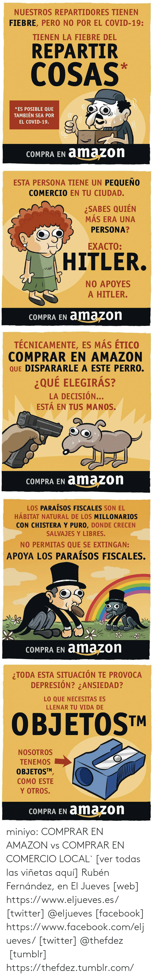 facebook.com: miniyo:  COMPRAR EN AMAZON vs COMPRAR EN COMERCIO LOCAL` [ver todas las viñetas aquí] Rubén Fernández, en El Jueves [web] https://www.eljueves.es/ [twitter] @eljueves [facebook] https://www.facebook.com/eljueves/ [twitter] @thefdez   [tumblr] https://thefdez.tumblr.com/