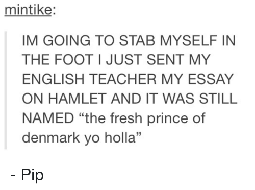 Hamlet prince of denmark essay about myself