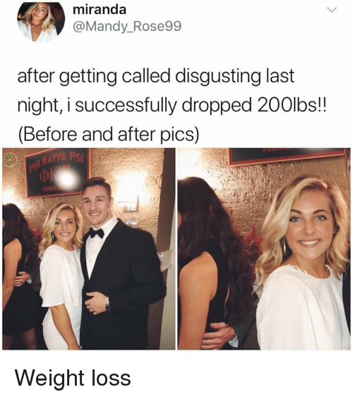 mandy: miranda  @Mandy_Rose99  after getting called disgusting last  night, i successfully dropped 200lbs!!  (Before and after pics) Weight loss