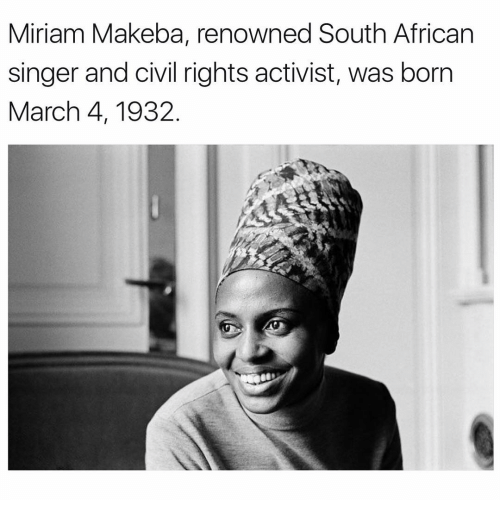Memes, 🤖, and Civilization: Miriam Makeba, renowned South African  singer and civil rights activist, was born  March 4, 1932