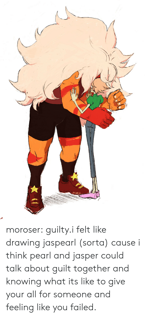 sorta: MIRU moroser:  guilty.i felt like drawing jaspearl (sorta) cause i think pearl and jasper could talk about guilt together and knowing what its like to give your all for someone and feeling like you failed.