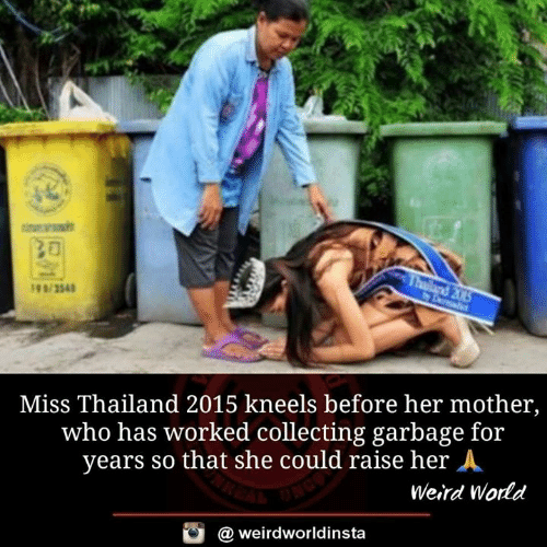 Thailand: Miss Thailand 2015 kneels before her mother,  who has worked collecting garbage for  years so that she could raise her A  Weird Wodd  @ weirdworldinsta