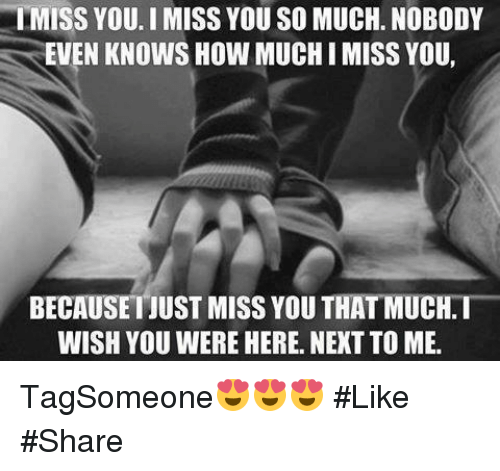 wishing you were here: MISS YOU. I MISS YOU SO MUCH. NOBODY  EVEN KNOWS HOW MUCHI MISS YOU,  BECAUSETJUST MISS YOU THAT MUCH.  WISH YOU WERE HERE. NEXT TO ME. TagSomeone😍😍😍 #Like #Share