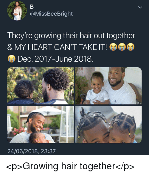 Cant Take It: @MissBeeBright  They're growing their hair out together  & MY HEART CAN'T TAKE IT!  Dec. 2017-June 2018  24/06/2018, 23:3.7 <p>Growing hair together</p>