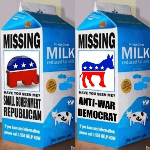 democrat: MISSING  MISSING  ImageChef  ImageChef  MILK  MILK  reduced fat milk  reduced fat milk  de  UMS  UMS  HAVE YOU SEEN ME?  HAVE YOU SEEN ME?  ANTI-WAR  DEMOCRAT  SMALL OVERNMENT  REPUBLICAN  ifyou have any information  Wyou have any information  please call 1 555 HELP NOW  please call 1 555 HELP NOW  A GALL  ALS GALLN  In  In