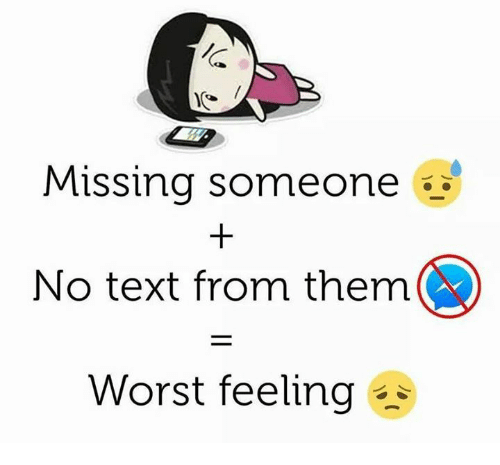 No Text: Missing someone  No text from them  Worst feeling