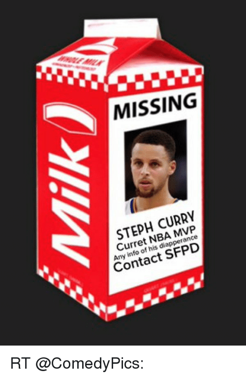 Funny, Nba, and Steph Curry: MISSING  STEPH CURRY  Curret NBA MVP  Any info of his diapperance  Contact SFPD RT @ComedyPics: