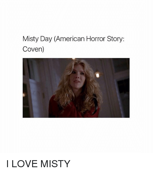 coven: Misty Day (American Horror Story:  Coven) I LOVE MISTY