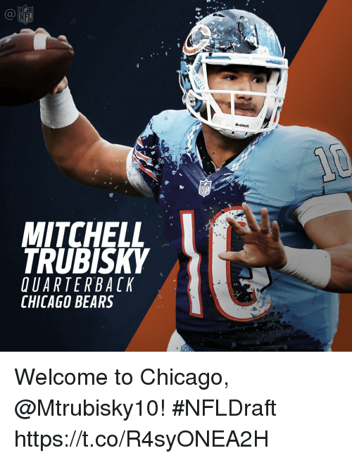 Chicago, Chicago Bears, and Memes: MITCHELL  TRUBISKY  UARTER BACK  CHICAGO BEARS  NFL  Riddell. Welcome to Chicago, @Mtrubisky10!  #NFLDraft https://t.co/R4syONEA2H