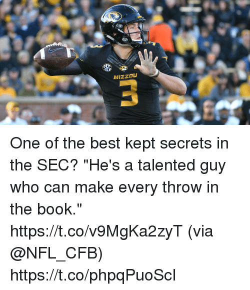 """Memes, Nfl, and Best: MIZZOU One of the best kept secrets in the SEC?  """"He's a talented guy who can make every throw in the book."""" https://t.co/v9MgKa2zyT (via @NFL_CFB) https://t.co/phpqPuoScI"""