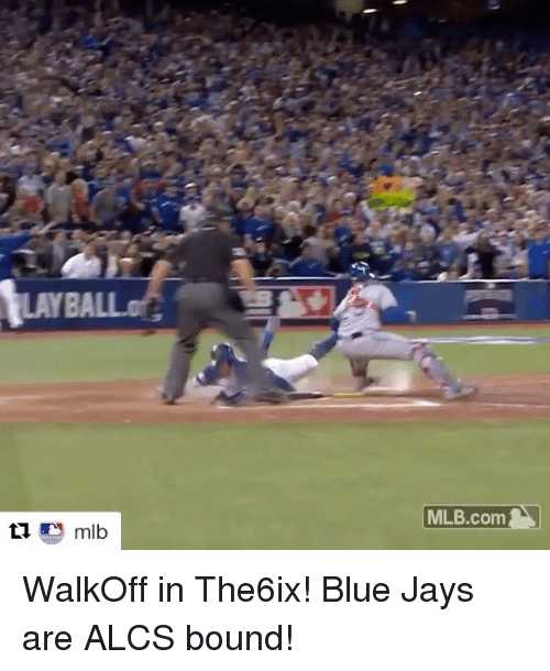 Blue Jays: MLB.com WalkOff in The6ix! Blue Jays are ALCS bound!