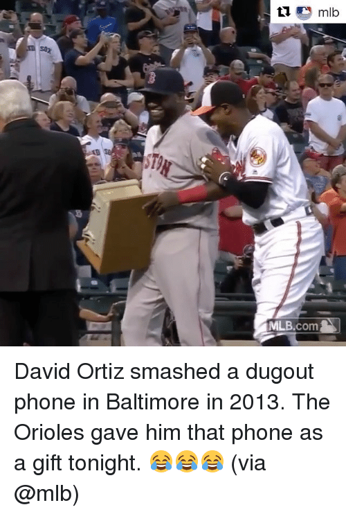 David Ortiz: mlb  MLB.com David Ortiz smashed a dugout phone in Baltimore in 2013. The Orioles gave him that phone as a gift tonight. 😂😂😂 (via @mlb)