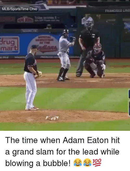 Mlb, Ohio, and Time: MLB/SportsTime Ohio  RARCISCO LIND  ribe scores  rug  mar The time when Adam Eaton hit a grand slam for the lead while blowing a bubble! 😂😂💯