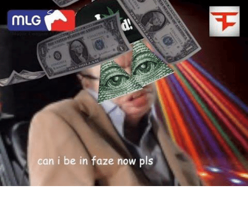 Mlg Can Can Roblox Mlg Can I Be In Faze Now Pls Mlg Meme On Sizzle