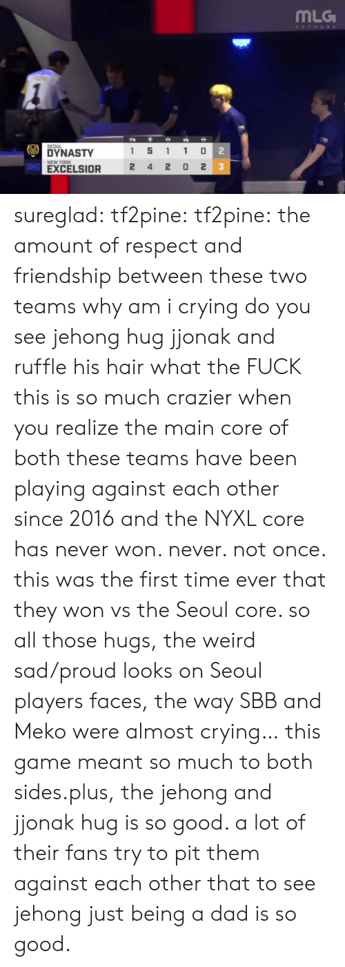mlg: MLG  SEOUL  1 5 1 1 0  2  DYNASTY  EXCELSIOR  NEW YORK  2 4 20 2  3 sureglad:  tf2pine:  tf2pine:   the amount of respect and friendship between these two teams  why am i crying   do you see jehong hug jjonak and ruffle his hair what the FUCK  this is so much crazier when you realize the main core of both these teams have been playing against each other since 2016 and the NYXL core has never won. never. not once. this was the first time ever that they won vs the Seoul core. so all those hugs, the weird sad/proud looks on Seoul players faces, the way SBB and Meko were almost crying… this game meant so much to both sides.plus, the jehong and jjonak hug is so good. a lot of their fans try to pit them against each other that to see jehong just being a dad is so good.