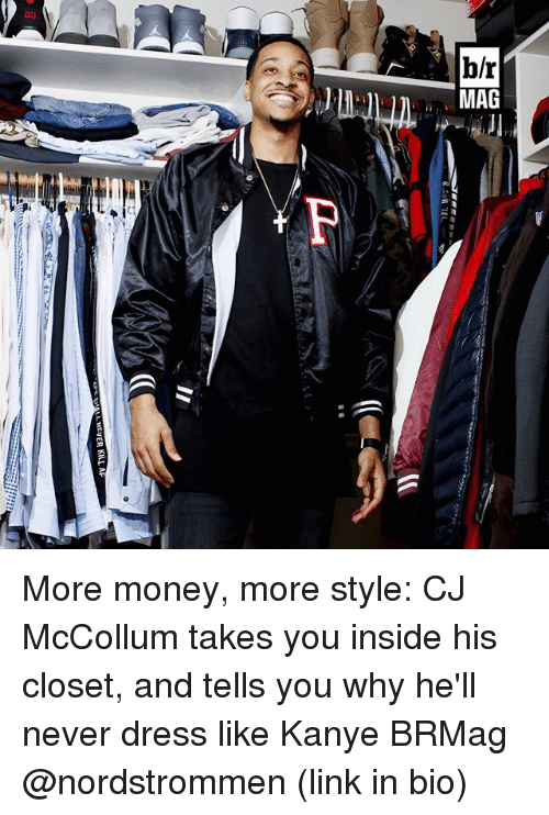 Cj Mccollum: MLHEVER KILL, AP More money, more style: CJ McCollum takes you inside his closet, and tells you why he'll never dress like Kanye BRMag @nordstrommen (link in bio)
