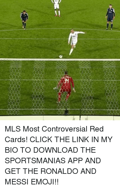 Emoji, Memes, and Apps: MLS Most Controversial Red Cards! CLICK THE LINK IN MY BIO TO DOWNLOAD THE SPORTSMANIAS APP AND GET THE RONALDO AND MESSI EMOJI!!