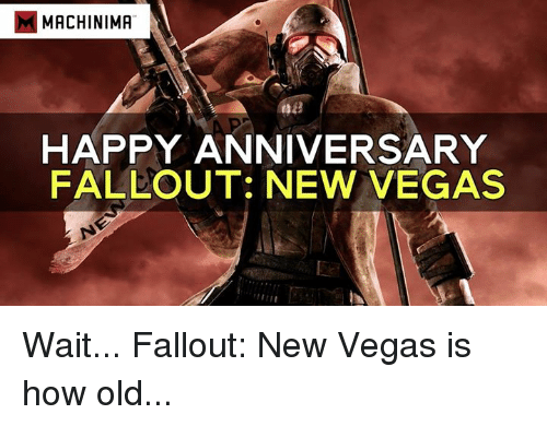 Waiting...: MMACHINIMA  HAPPY ANNIVERSARY  FALLOUT: NEW VEGAS Wait... Fallout: New Vegas is how old...