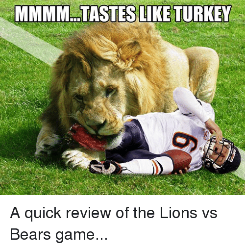 Nfl, Review, and Quick: MMMM TASTES LIKE TURKEY A quick review of the Lions vs Bears game...