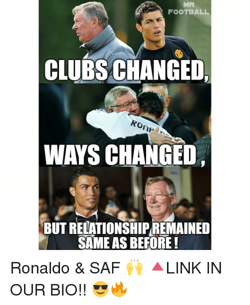 saf: MN  FOOTBALL  CLUBS CHANGED  Ro  WAYS CHANGED  BUT RELATIONSHIPREMAINED  SAME AS BEFORE! Ronaldo & SAF 🙌 🔺LINK IN OUR BIO!! 😎🔥