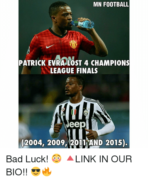 evra: MN FOOTBALL  PATRICK EVRA LOST 4 CHAMPIONS  LEAGUE FINALS  Neep  (2004 2009, 2011 AND 2015) Bad Luck! 😳 🔺LINK IN OUR BIO!! 😎🔥
