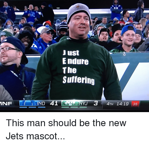 Football, Nfl, and Sports: MNF  Just  Endure  The  Suffering  IND 41  YU 3  ATH 14:19 35 This man should be the new Jets mascot...