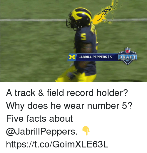 Facts, Memes, and Record: MO JABRILL PEPPERS I S DRAFT  2017 A track & field record holder? Why does he wear number 5?  Five facts about @JabrillPeppers. 👇 https://t.co/GoimXLE63L