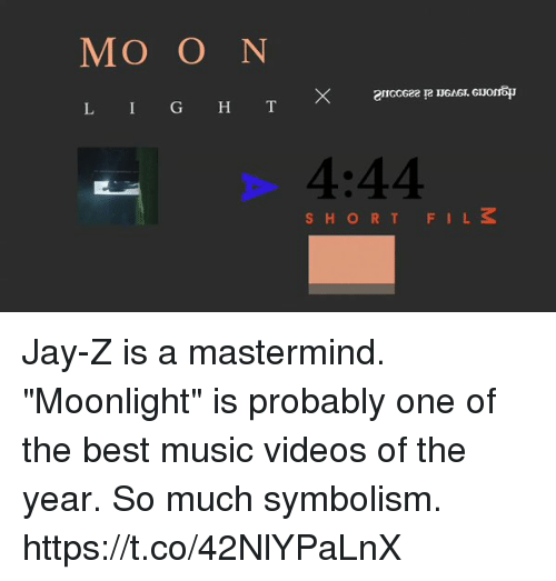 "symbolism: MO O N  L I G H T  4:44  SHORTFILS Jay-Z is a mastermind. ""Moonlight"" is probably one of the best music videos of the year. So much symbolism. https://t.co/42NlYPaLnX"