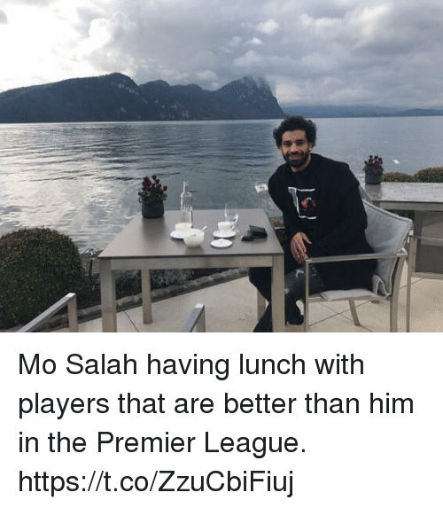 Premier League, Soccer, and League: Mo Salah having lunch with players that are better than him in the Premier League. https://t.co/ZzuCbiFiuj