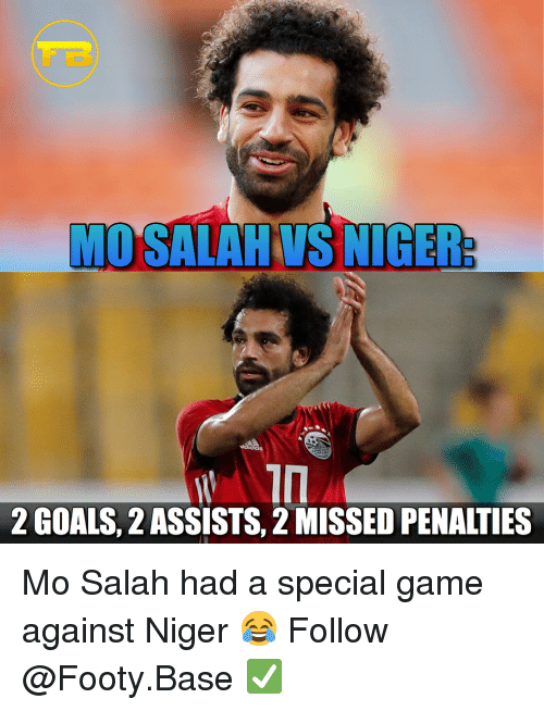 Goals, Memes, and Game: MO SALAHVS NIGER  2 GOALS, 2 ASSISTS, 2 MISSED PENALTIES Mo Salah had a special game against Niger 😂 Follow @Footy.Base ✅
