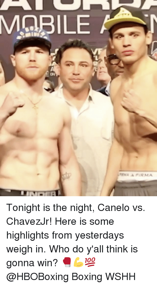 Boxing, Memes, and Wshh: MOBILE  APIRMA Tonight is the night, Canelo vs. ChavezJr! Here is some highlights from yesterdays weigh in. Who do y'all think is gonna win? 🥊💪💯 @HBOBoxing Boxing WSHH