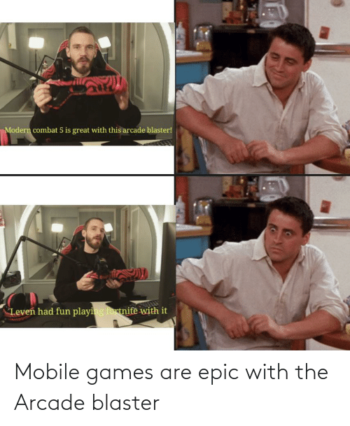 mobile games: Mobile games are epic with the Arcade blaster