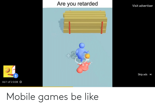 mobile games: Mobile games be like