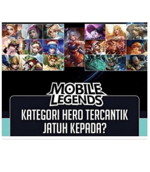 Mobile, Indonesian (Language), and Hero: MOBILE  LEGENDS  KATEGORI HERO TERCANTIK  JATUH KEPADA?
