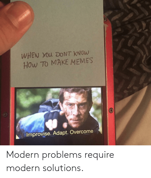 Modern Problems Require: Modern problems require modern solutions.