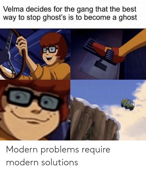 Modern Problems Require: Modern problems require modern solutions